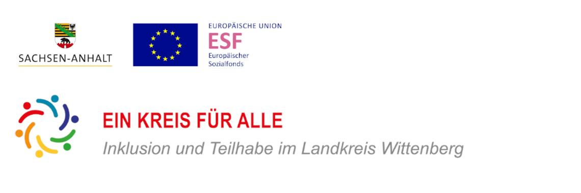 Logos vom Kand Sachsen-Anhalt, dem Europäischen Sozialfonds und ein Bild vom Motto Ein Kreis für alle - Inklusion und Teilhabe im Landkreis Wittenberg